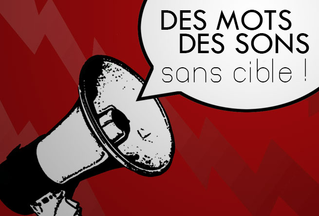 DES MOTS/DES SONS SANS CIBLE